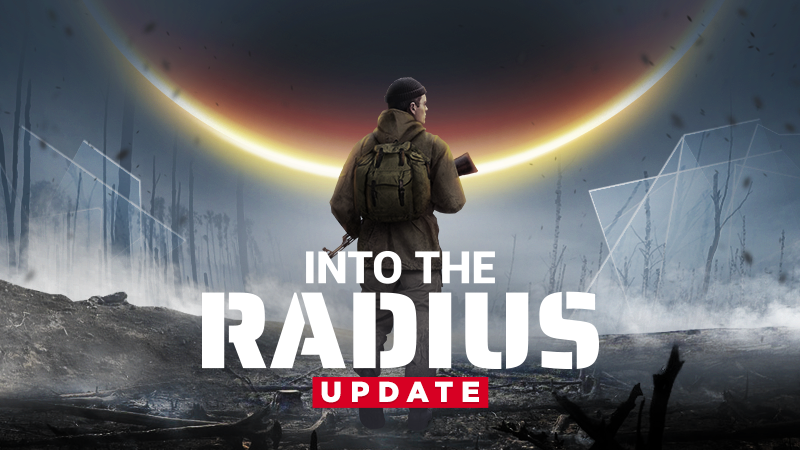 'Into the Radius' Milestone Update 4 Brings Pivotal New Gameplay Features and Improvements
